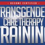 Sept. 8-11 and Nov. 3-6, 2022: </br>Transgender Care Therapist Training